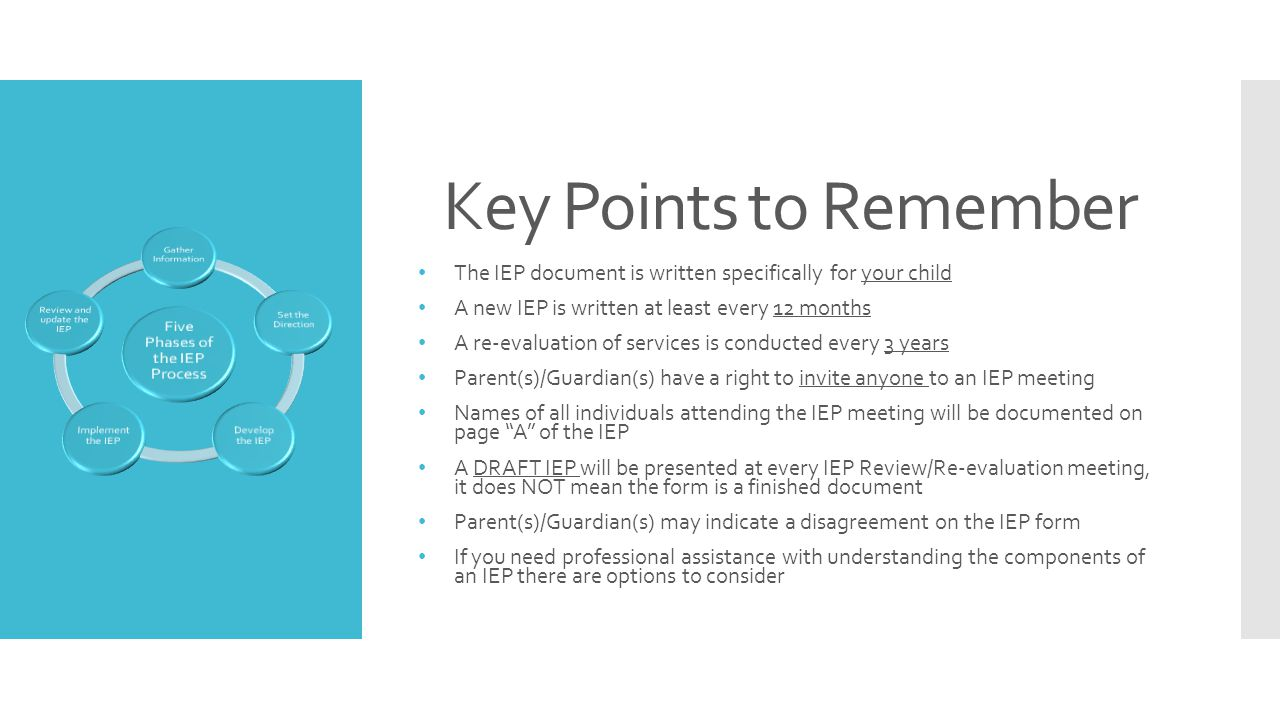 Key Points to Remember Five Phases of the IEP Process. Gather Information. Set the Direction. Develop the IEP.