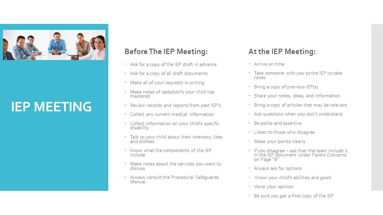 IEP MEETING Before The IEP Meeting: At the IEP Meeting: