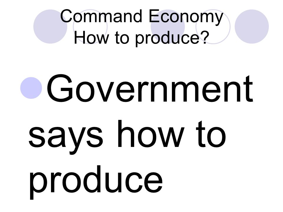 Command Economy How to produce