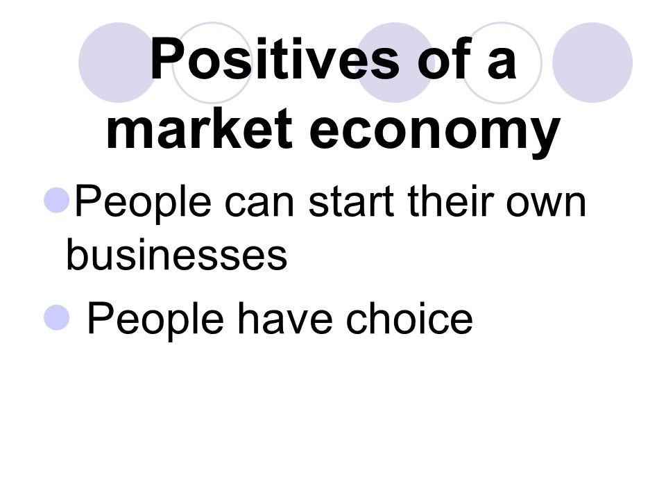 Positives of a market economy