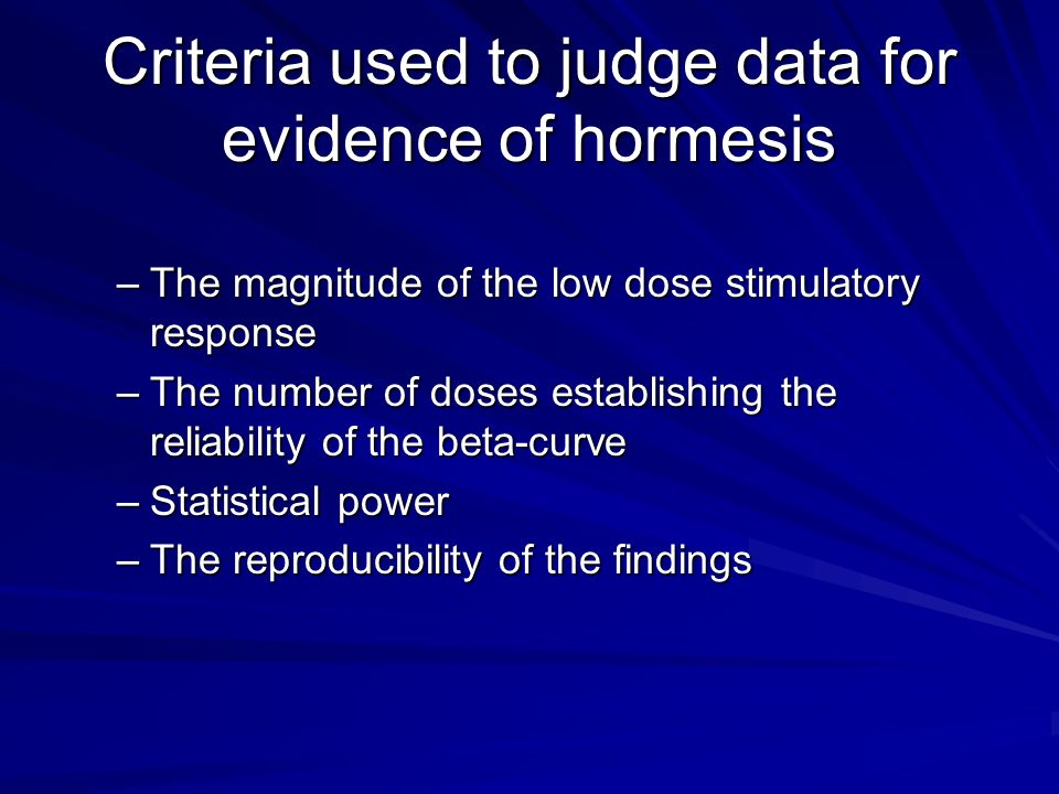 Criteria used to judge data for evidence of hormesis