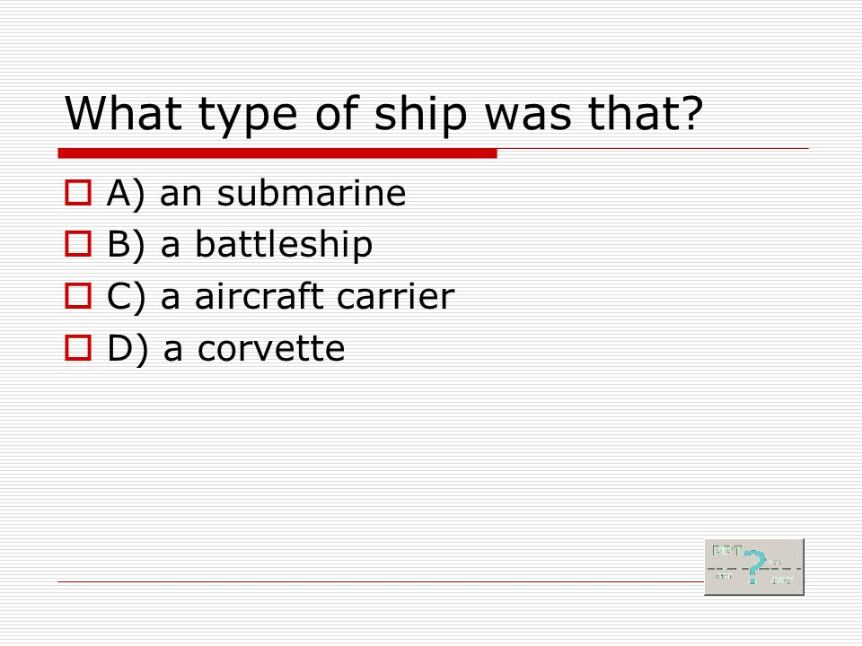 What type of ship was that