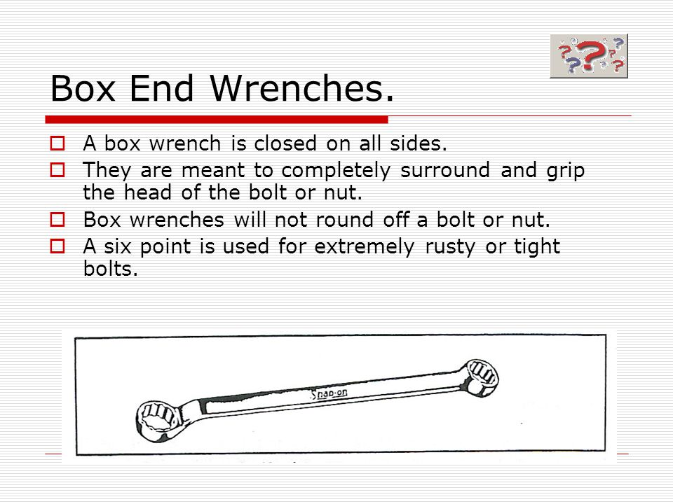 Box End Wrenches. A box wrench is closed on all sides.