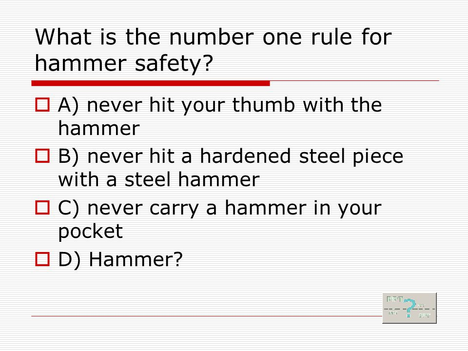 What is the number one rule for hammer safety