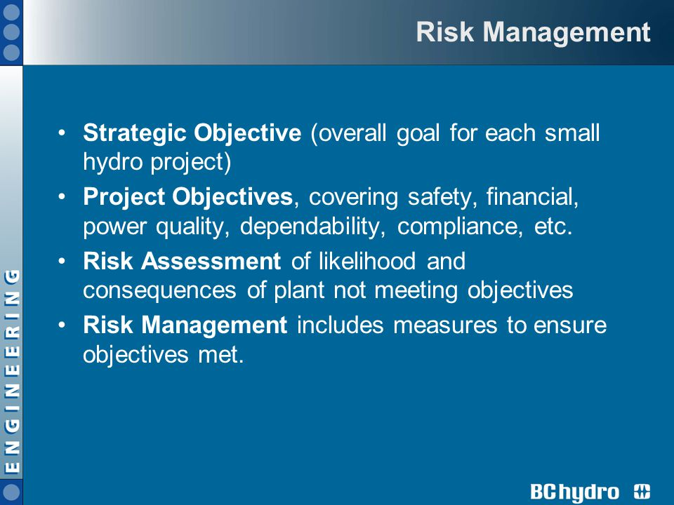 Risk Management Strategic Objective (overall goal for each small hydro project)