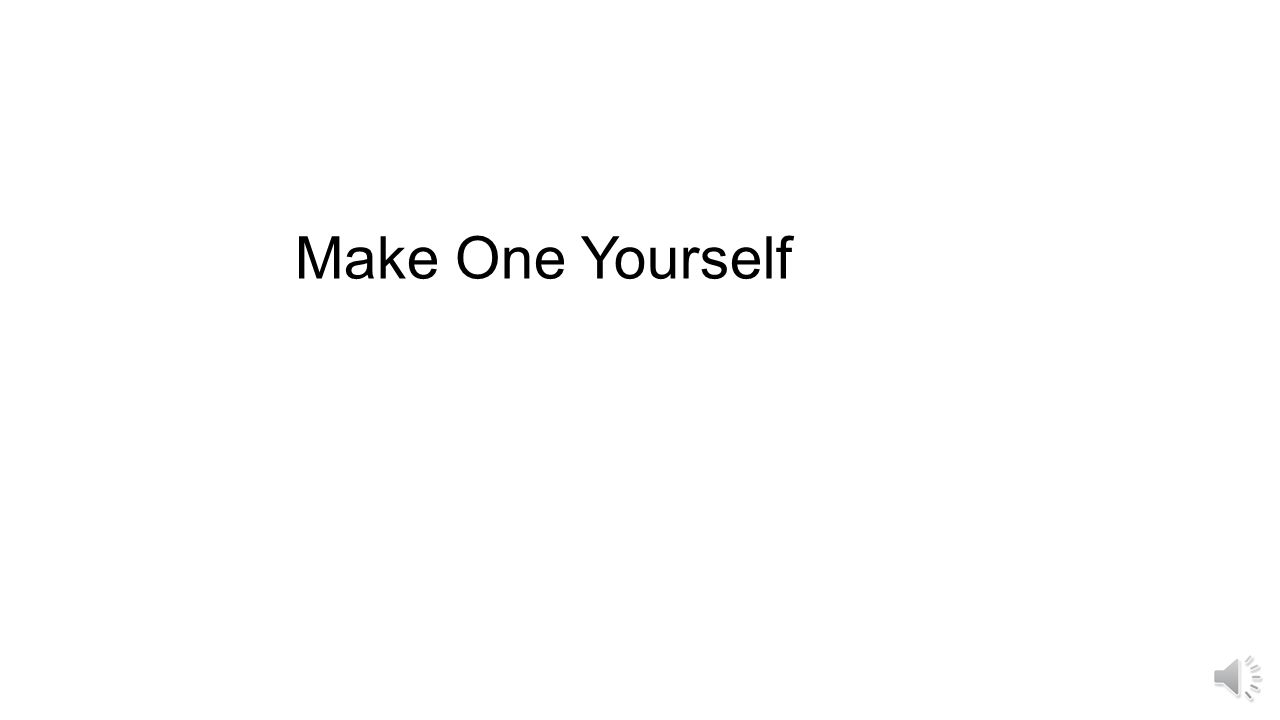 Make One Yourself