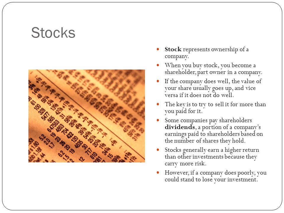 Stocks Stock represents ownership of a company.