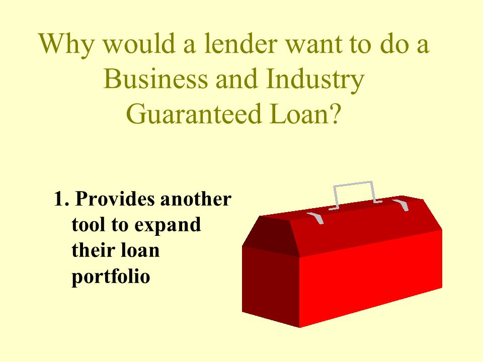Why would a lender want to do a Business and Industry Guaranteed Loan
