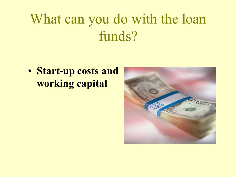 What can you do with the loan funds