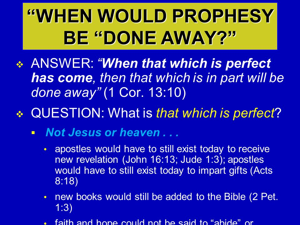 WHEN WOULD PROPHESY BE DONE AWAY