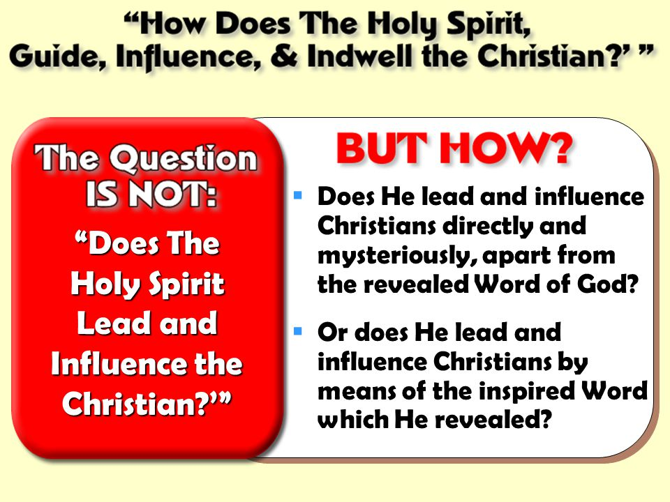 Does The Holy Spirit Lead and Influence the Christian '