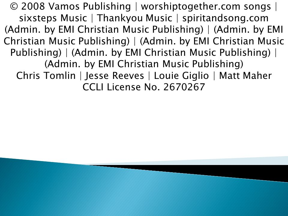 © 2008 Vamos Publishing | worshiptogether