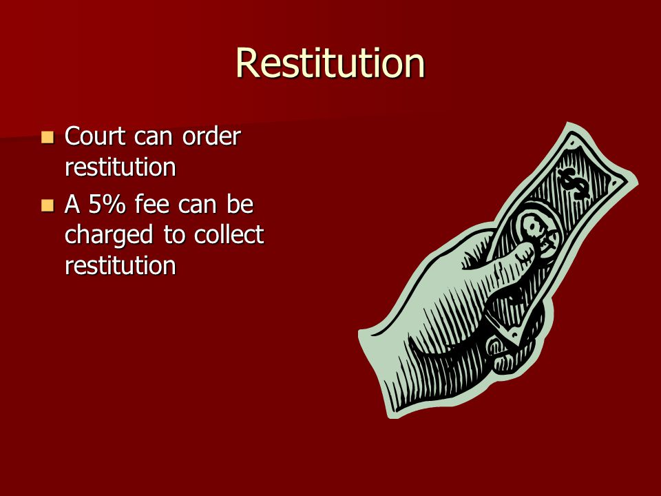 Restitution Court can order restitution