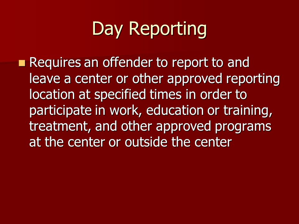 Day Reporting