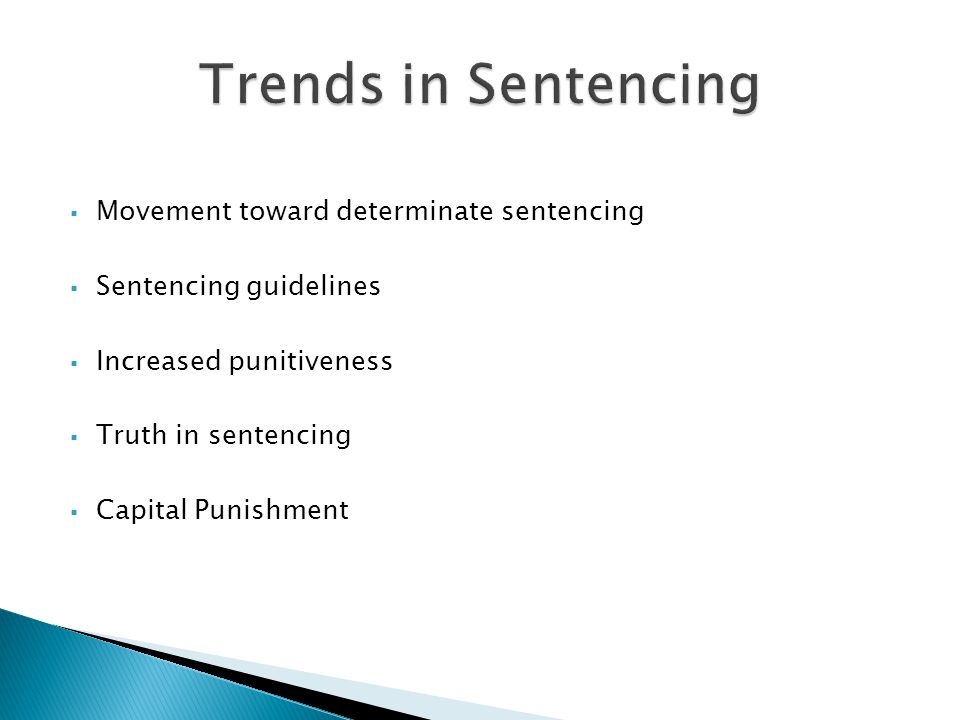 Trends in Sentencing Movement toward determinate sentencing