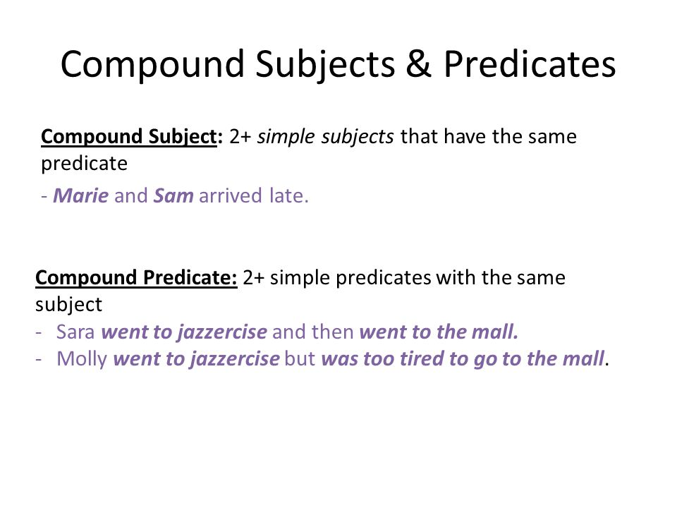 Compound Subjects & Predicates