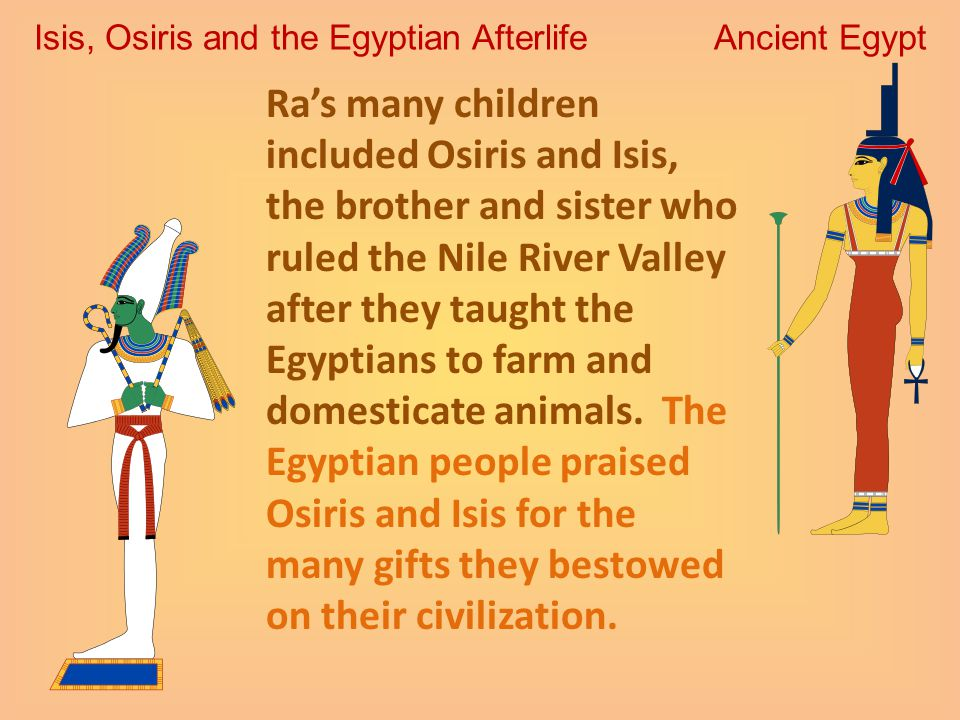 Isis, Osiris and the Egyptian Afterlife Ancient Egypt - ppt