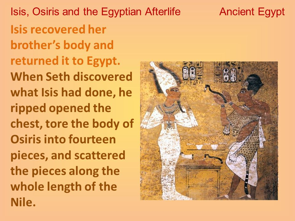 Isis, Osiris and the Egyptian Afterlife Ancient Egypt - ppt video