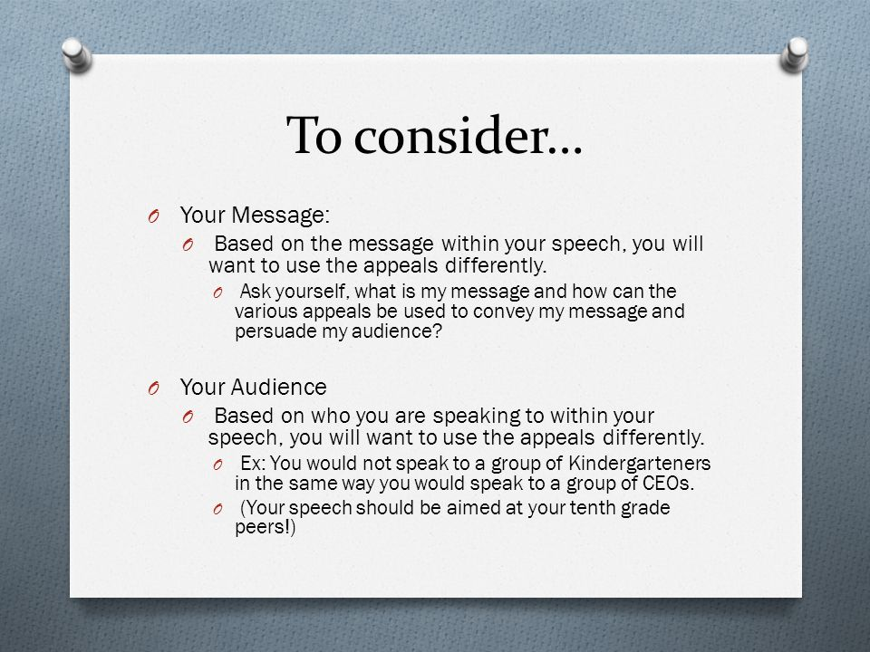 To consider… Your Message: Your Audience