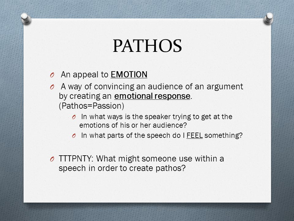 PATHOS An appeal to EMOTION