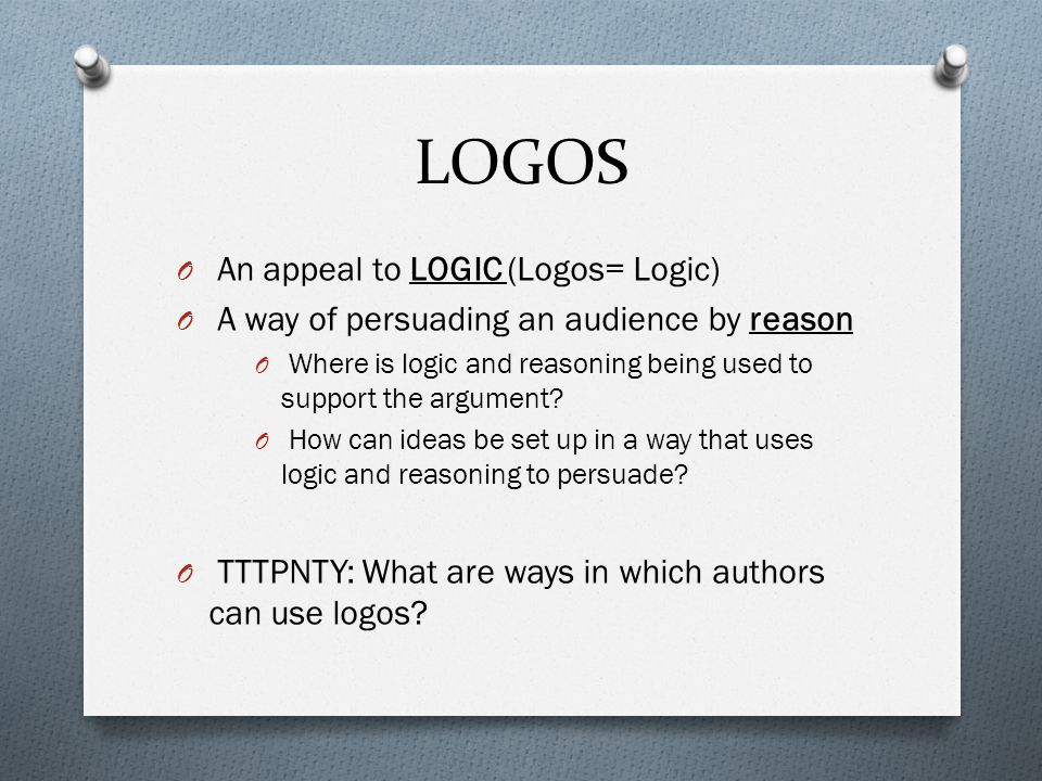 LOGOS An appeal to LOGIC (Logos= Logic)