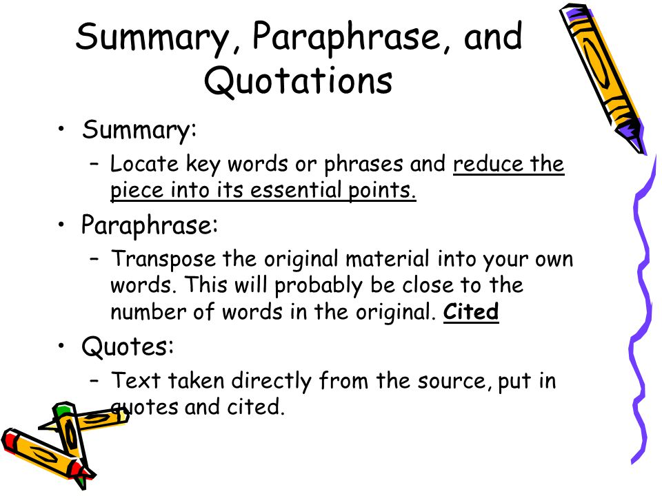 Summary, Paraphrase, and Quotations