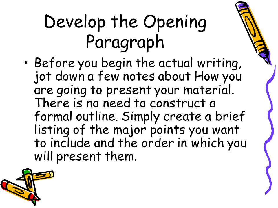 Develop the Opening Paragraph