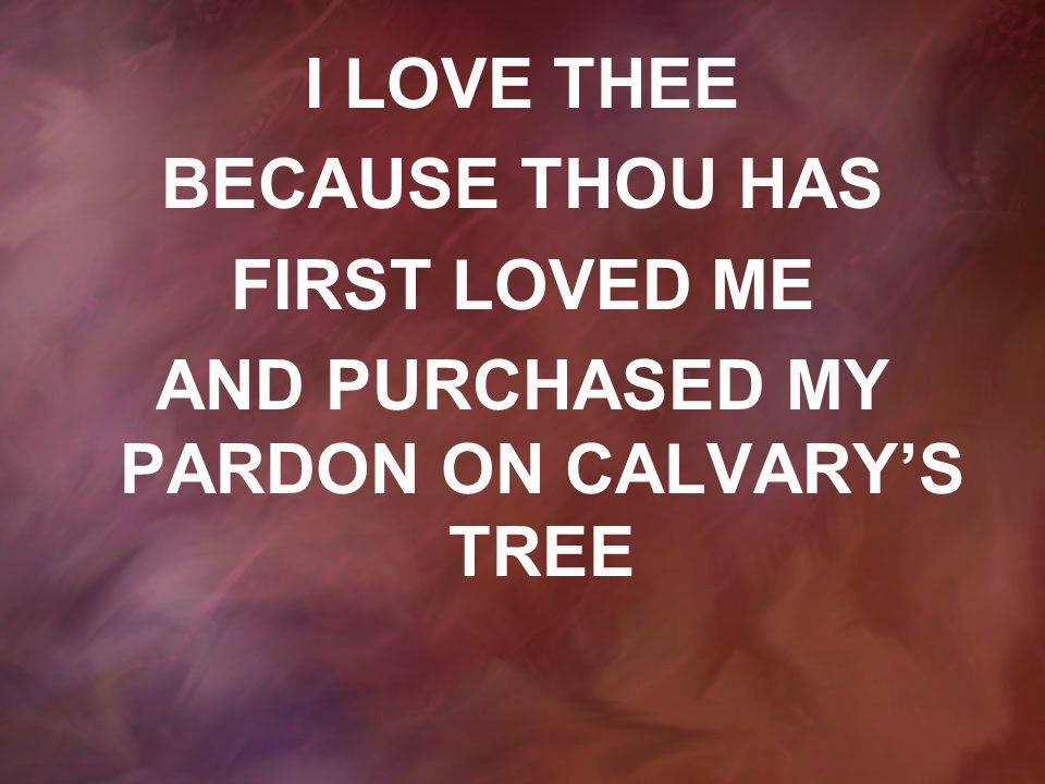 AND PURCHASED MY PARDON ON CALVARY'S TREE