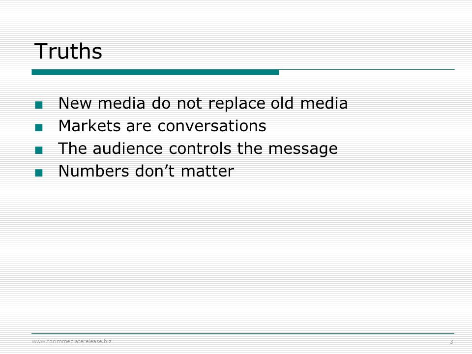 Truths New media do not replace old media Markets are conversations