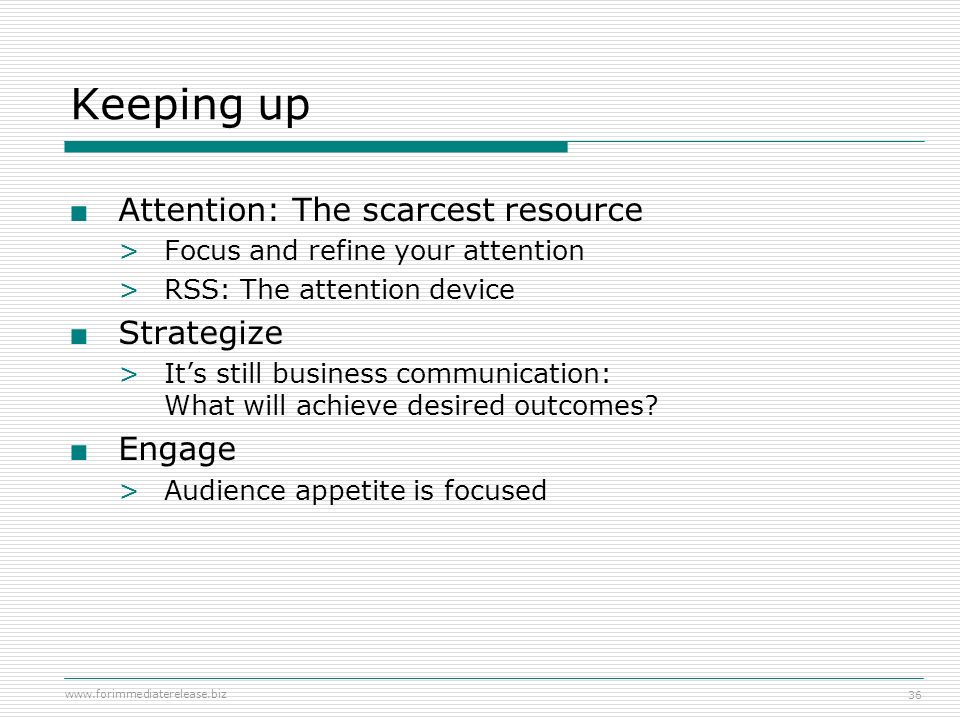 Keeping up Attention: The scarcest resource Strategize Engage