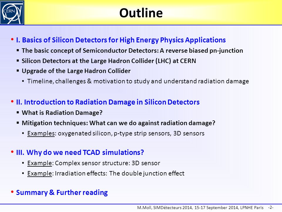Outline I. Basics of Silicon Detectors for High Energy Physics Applications.