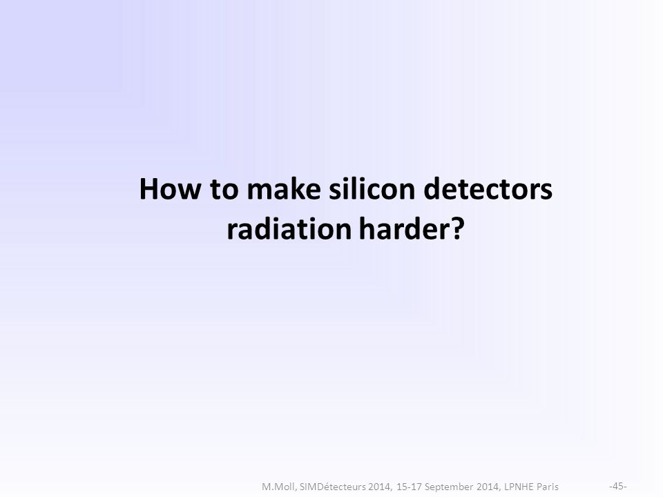 How to make silicon detectors radiation harder