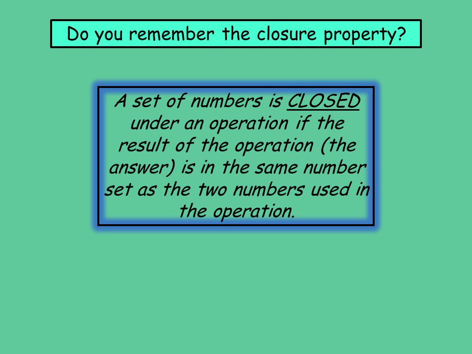 Do you remember the closure property