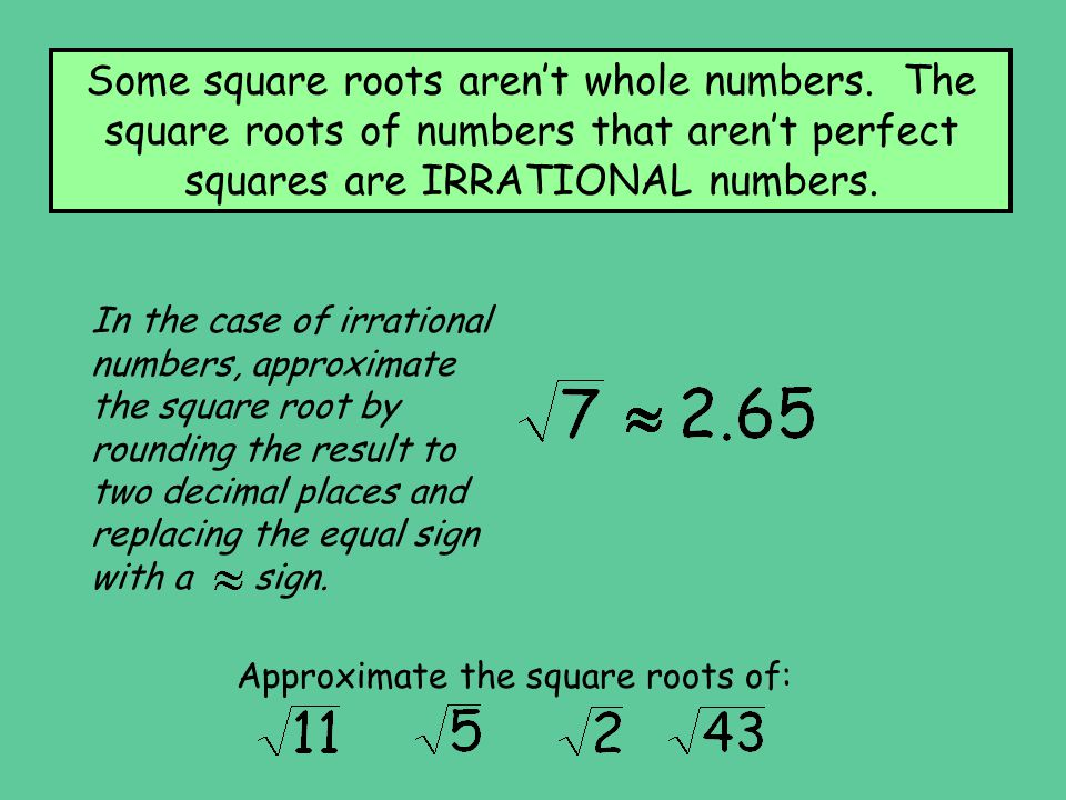 Some square roots aren't whole numbers