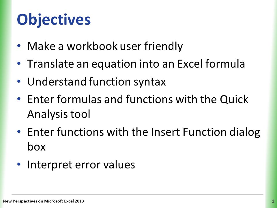 Objectives Make a workbook user friendly