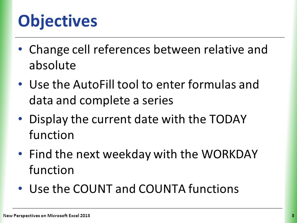 Objectives Change cell references between relative and absolute