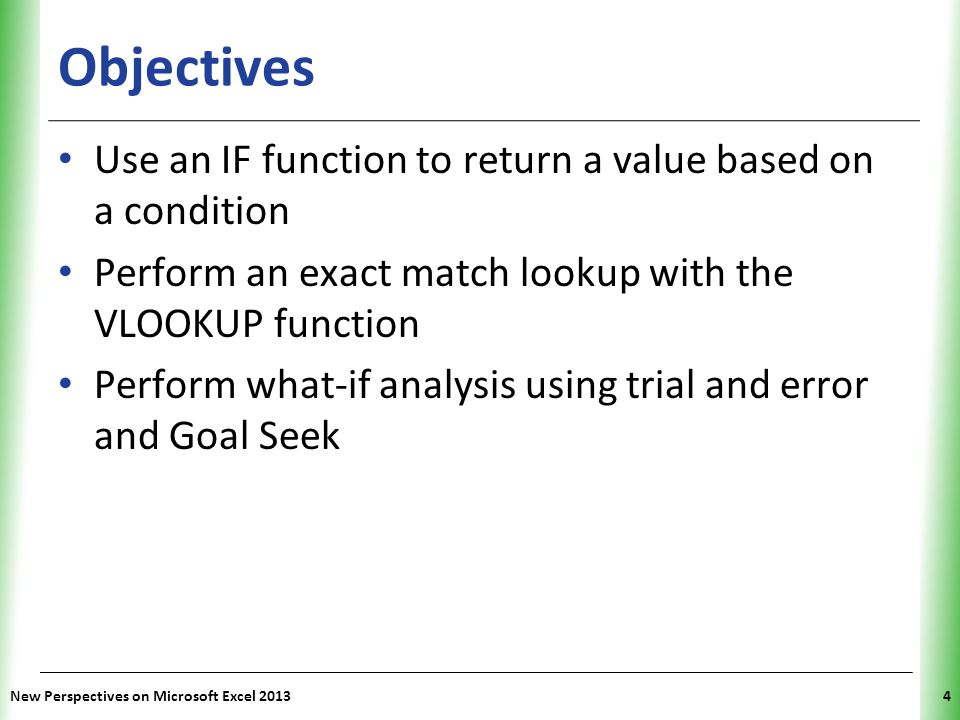 Objectives Use an IF function to return a value based on a condition