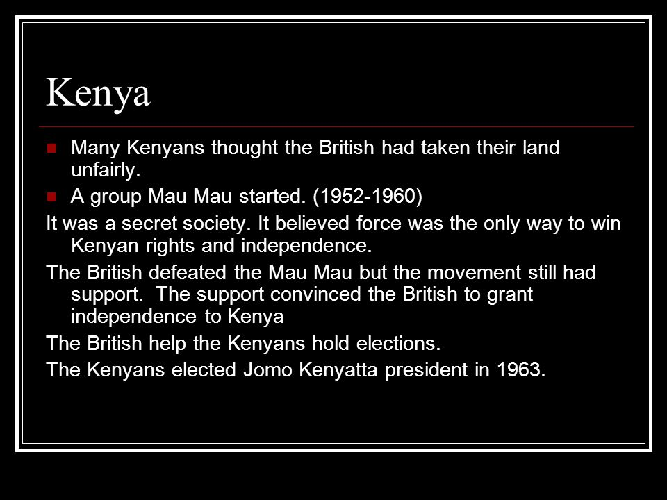 Kenya Many Kenyans thought the British had taken their land unfairly.