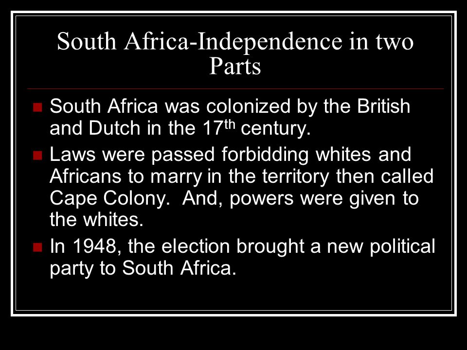 South Africa-Independence in two Parts