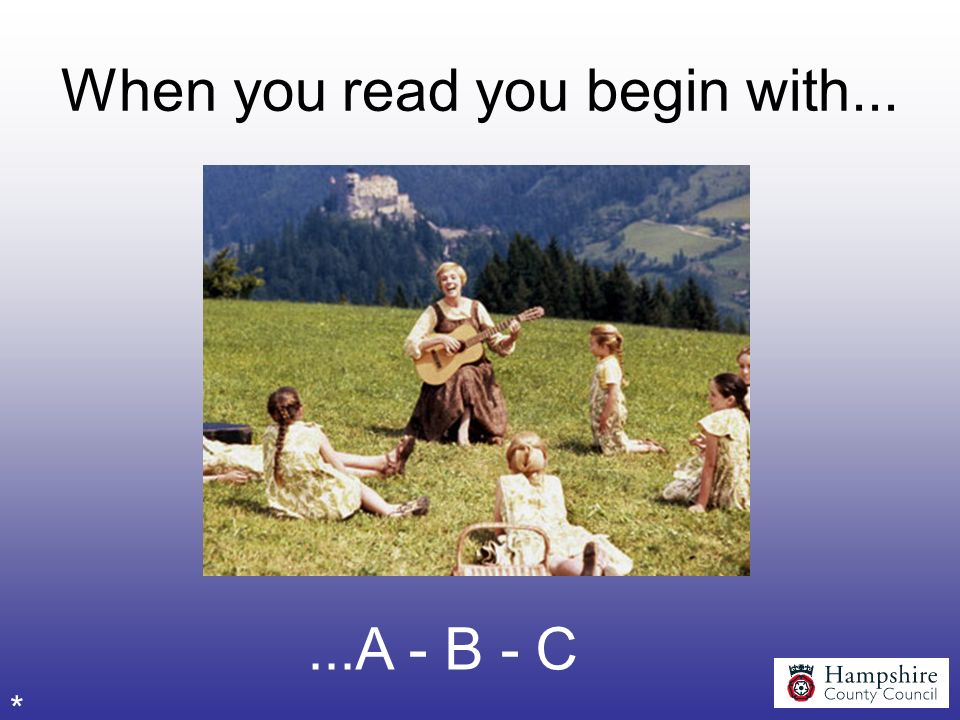 When you read you begin with...