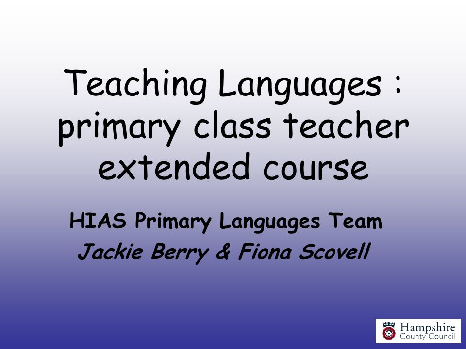 Teaching Languages : primary class teacher extended course