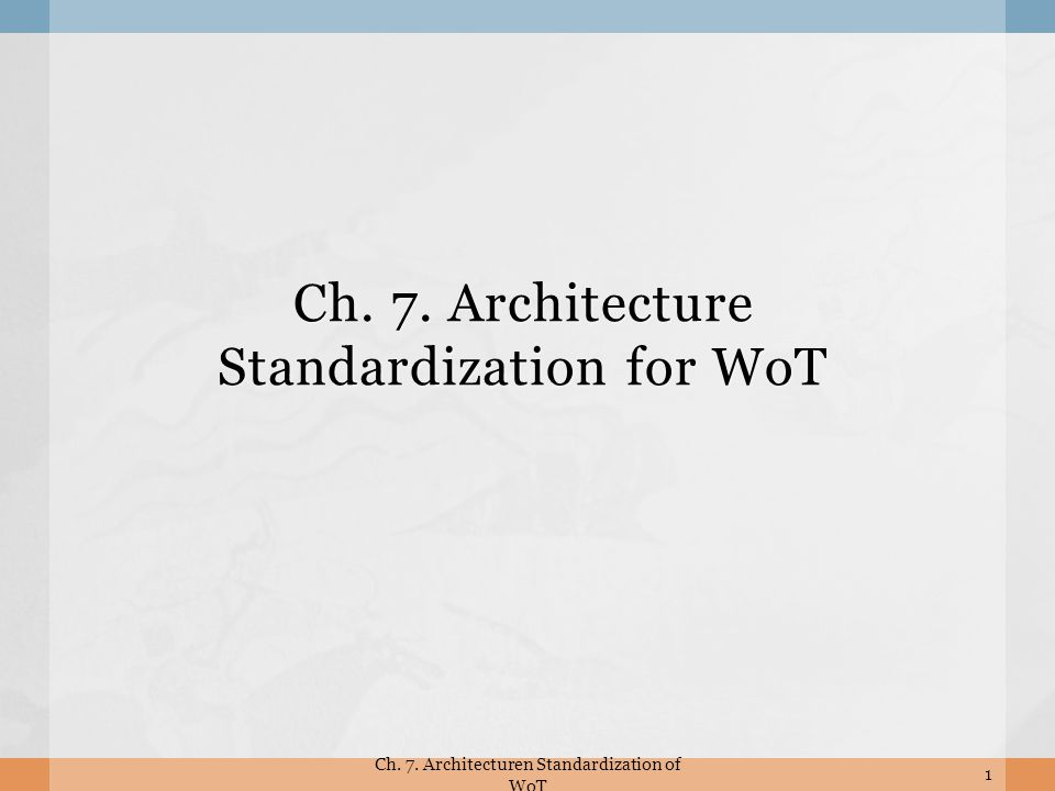 Ch  7  Architecture Standardization for WoT - ppt download