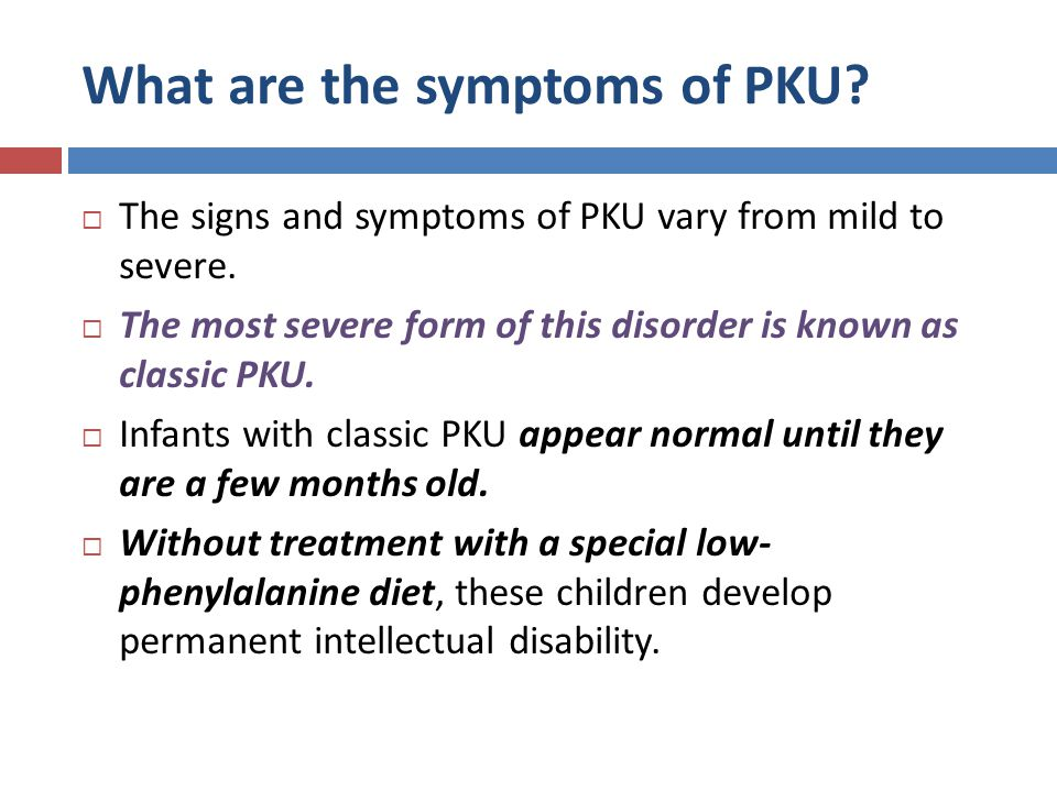 Phenylketonuria Symptoms IN THE NAME OF ...