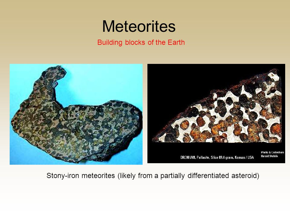 Meteorites Building blocks of the Earth