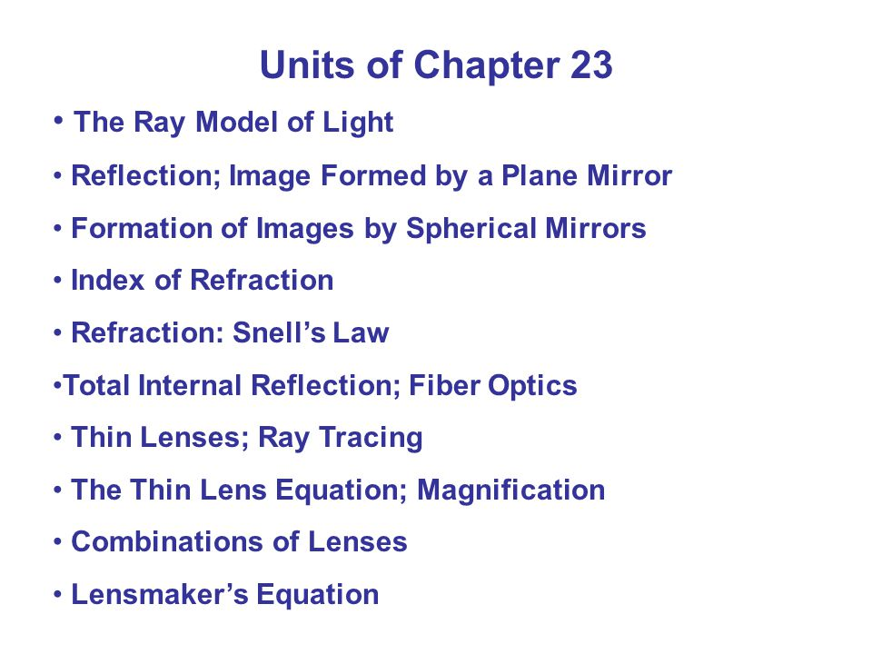 Units of Chapter 23 The Ray Model of Light