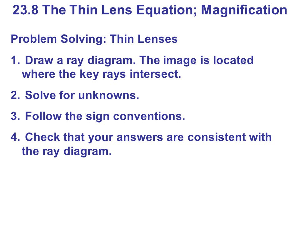23.8 The Thin Lens Equation; Magnification