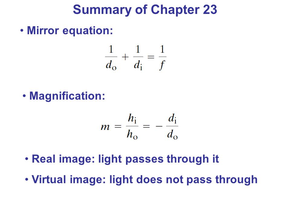 Summary of Chapter 23 Mirror equation: Magnification: