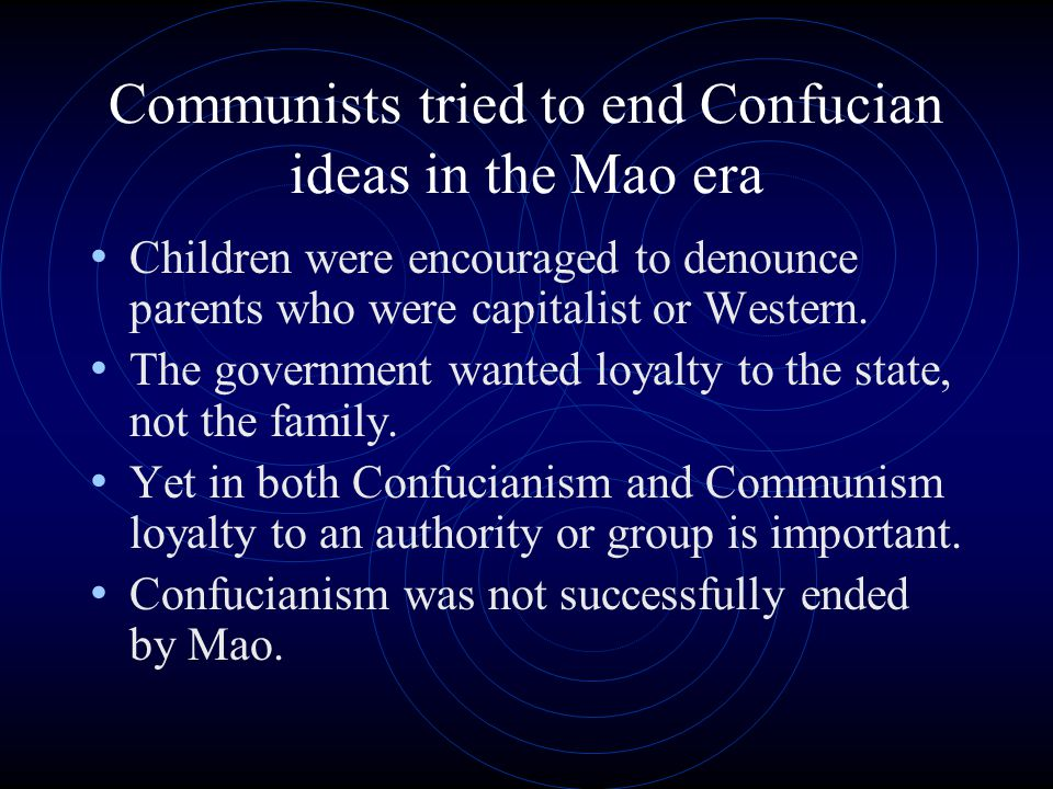 Communists tried to end Confucian ideas in the Mao era