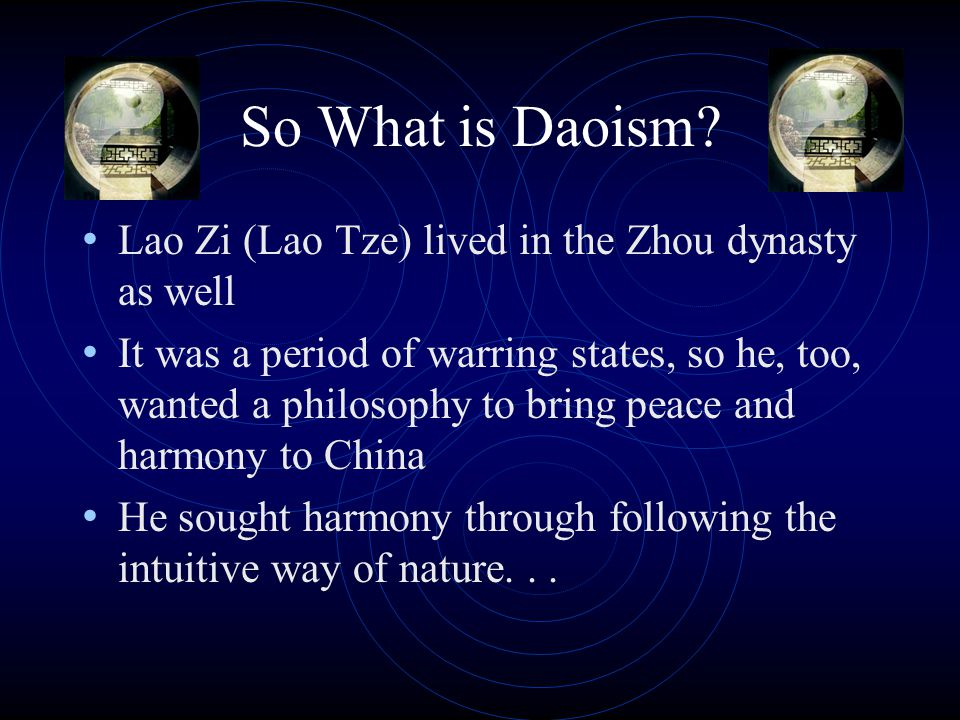 So What is Daoism Lao Zi (Lao Tze) lived in the Zhou dynasty as well