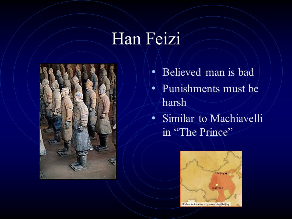 Han Feizi Believed man is bad Punishments must be harsh